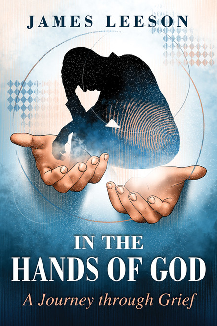 In the Hands of God: A Journey through Grief