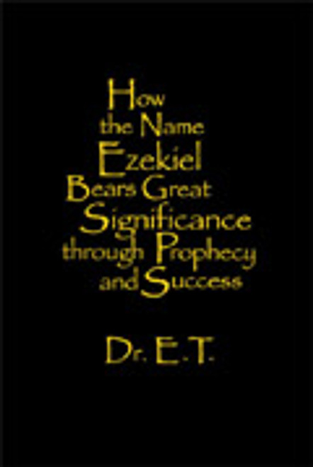 How the Name Ezekiel Bears Great Significance through Prophecy