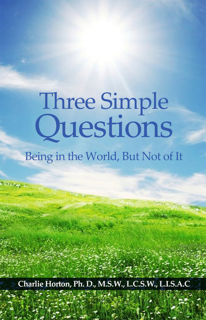 Three Simple Questions: Being in the World, But Not of It