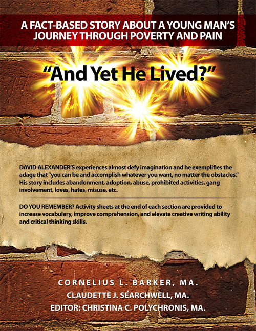 """""""And Yet He Lived?"""": A Fact-Based Story About a Young Man's Journey Through Poverty and Pain"""