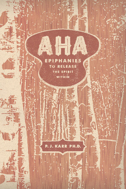 AHA: Epiphanies to Release the Spirit Within