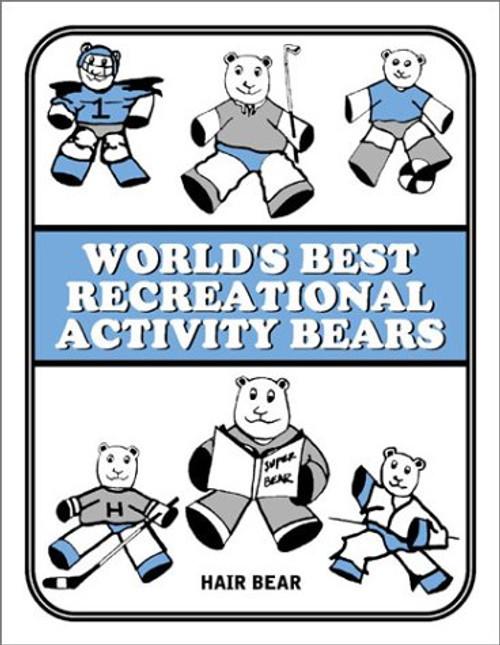 World's Best Recreational Activity Bears