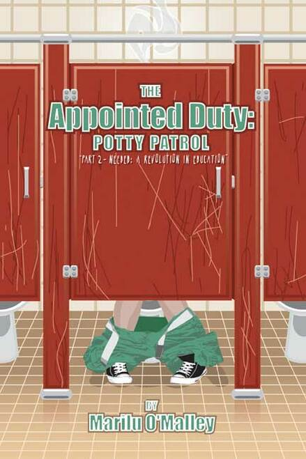 "The Appointed Duty: Potty Patrol ""Part 2 - Needed: A Revolution in Education"""