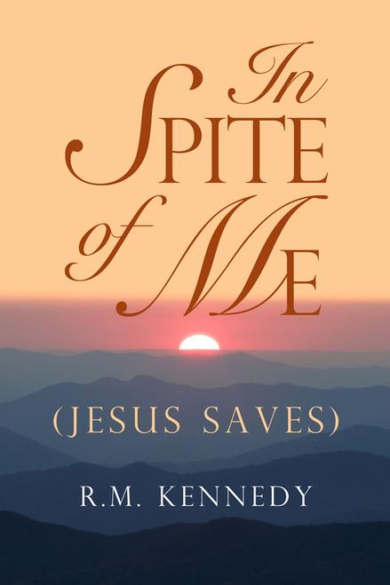 In Spite of Me (Jesus Saves)
