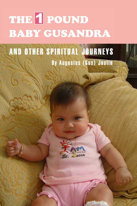 The One-Pound Baby, Gusandra, and Other Spiritual Journeys