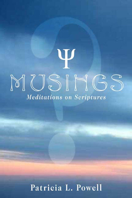 Musings: Meditations on Scriptures