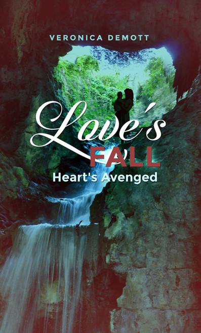 Love's Fall: Heart's Avenged