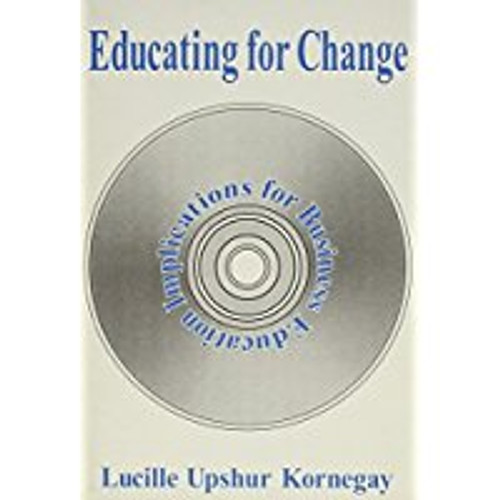 Educating for Change: Implications for Business Education