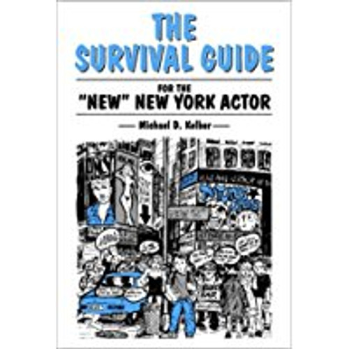 """The Survival Guide for the """"New"""" New York Actor"""