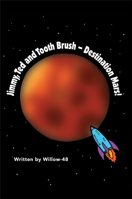 Jimmy, Ted and Toothbrush - Destination Mars!