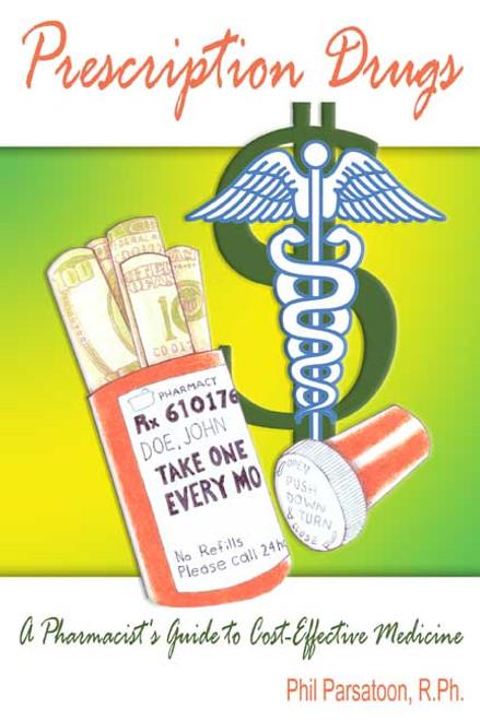 Prescription Drugs: A Pharmacist's Guide to Cost-Effective Medicine