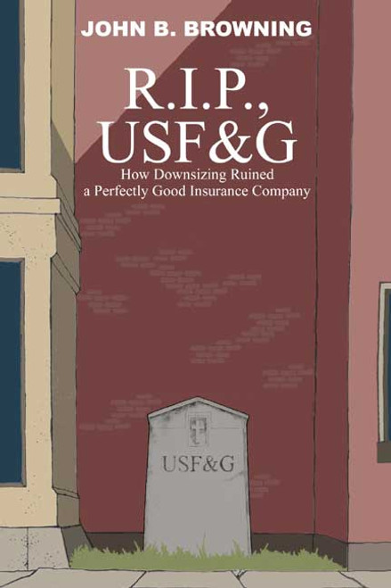 R.I.P., USF&G: How Downsizing Ruined a Perfectly Good Insurance Company
