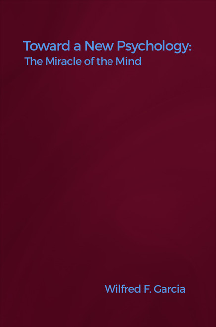 Toward a New Psychology: The Miracle of the Mind