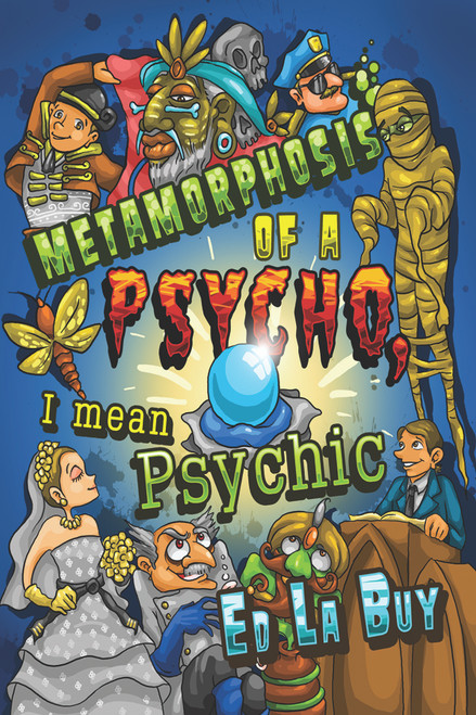 Metamorphosis of a Psycho, I Mean Psychic