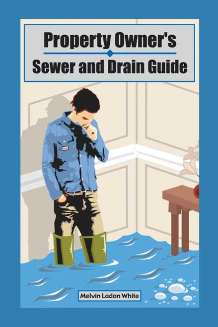 Property Owner's Sewer and Drain Guide
