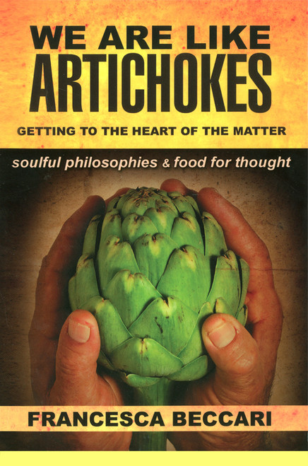 We Are Like Artichokes: Getting to the Heart of the Matter