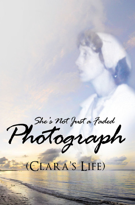 She's Not Just a Faded Photograph (Clara's Life)