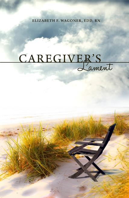 Caregiver's Lament