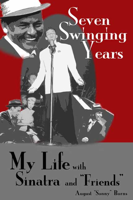 """Seven Swinging Years: My Life with Sinatra and """"Friends"""""""