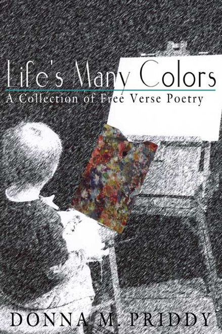 Life's Many Colors: A Collection of Free Verse Poetry