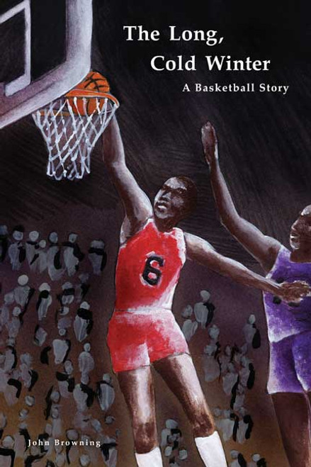 The Long, Cold Winter: A Basketball Story