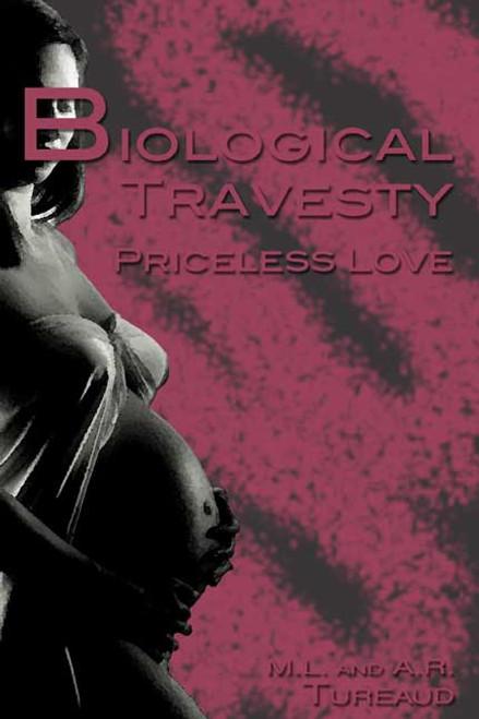 Biological Travesty: Priceless Love