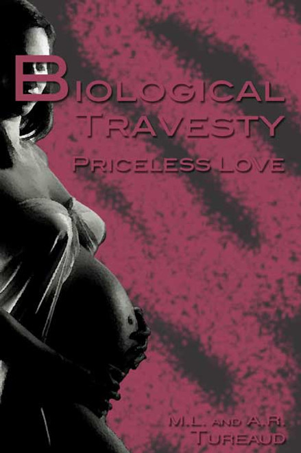 Biological Travesty: Priceless Love