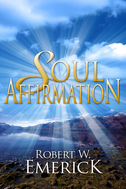 Soul Affirmation: Introduction to the Philosophy of Life