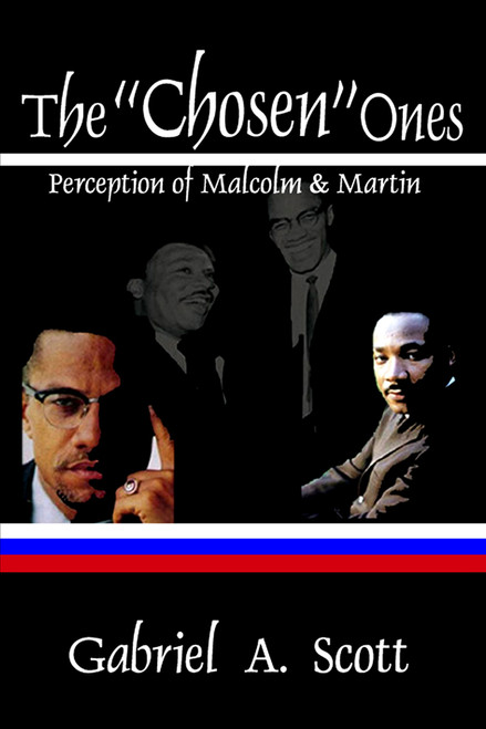 "The ""Chosen"" Ones: Perception of Malcolm and Martin"