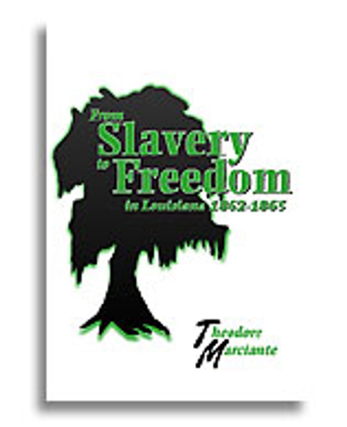 From Slavery to Freedom in Louisiana 1862-1865