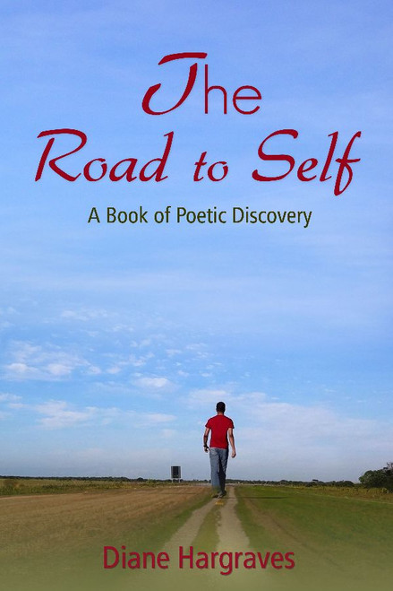 The Road to Self: A Book of Poetic Discovery