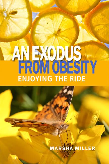 An Exodus from Obesity: Enjoying the Ride