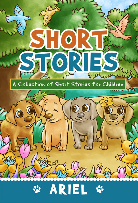 Short Stories: A Collection of Short Stories for Children