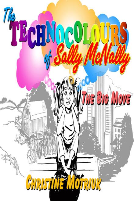 The Technocolours of Sally McNally: The Big Move