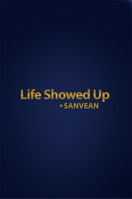 Life Showed Up