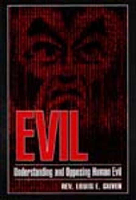 Evil: Understanding and Opposing Human Evil