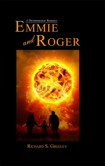 Emmie and Roger: A Thermonuclear Romance
