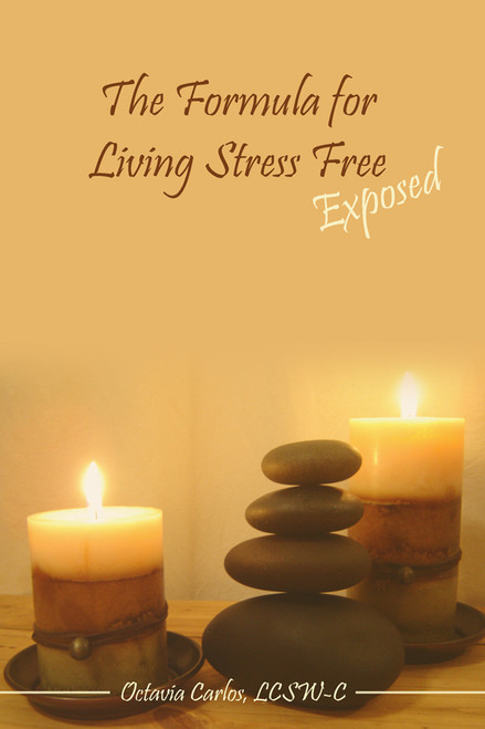 The Formula for Living Stress Free Exposed