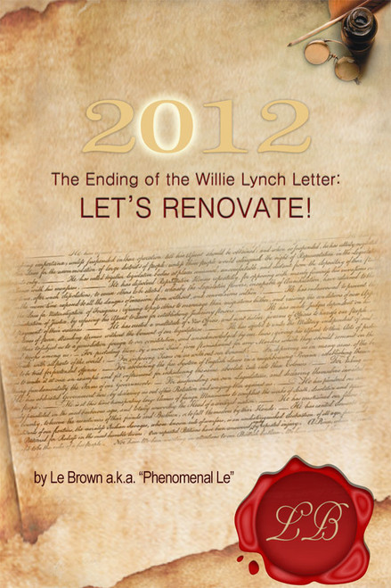 2012 The Ending of the Willie Lynch Letter Let's Renovate!