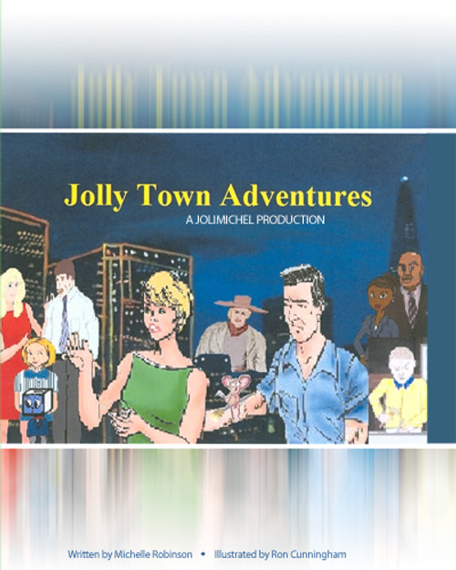JOLLY TOWN ADVENTURES: A JOLIMICHEL PRODUCTION