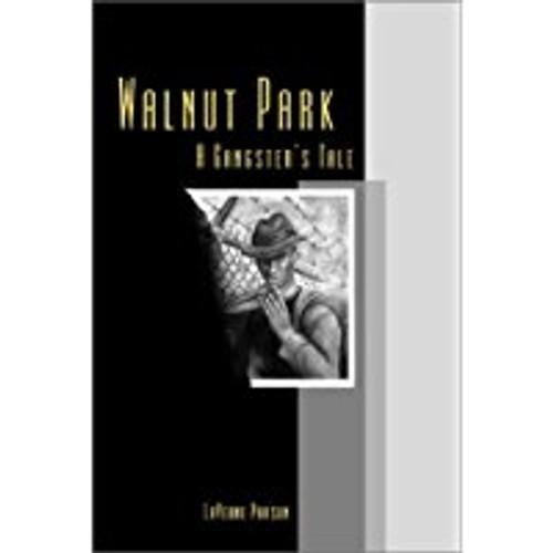 Walnut Park: A Gangster's Tale
