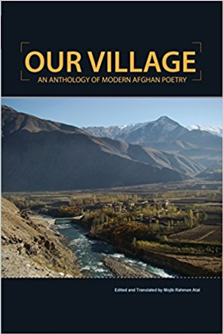 Our Village: An Anthology of Modern Afghan Poetry