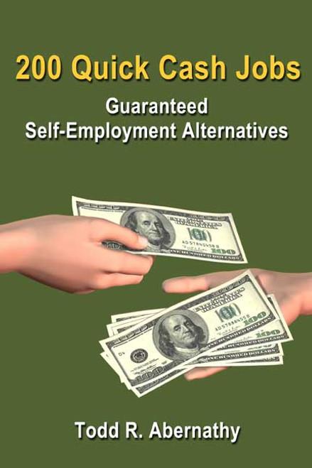 200 Quick Cash Jobs: Guaranteed Self-Employment Alternatives