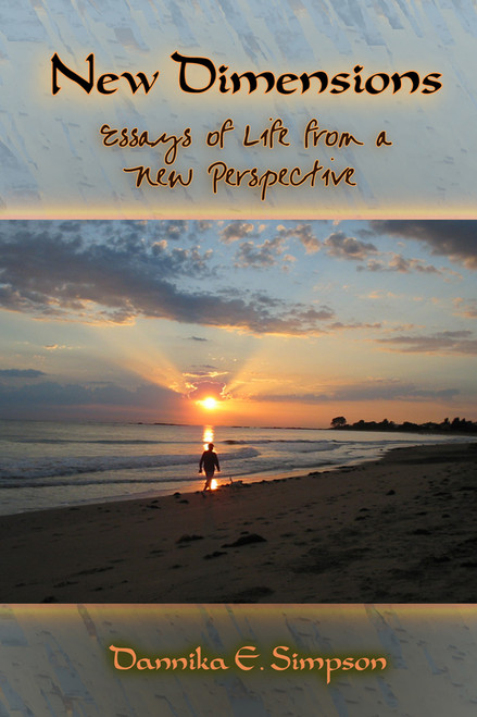 New Dimensions: Essays of Life from a New Perspective