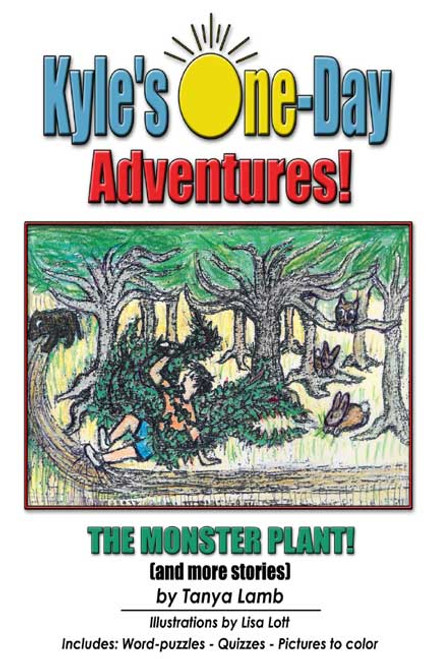 Kyle's One-Day Adventures!  The Monster Plant! [and more stories]