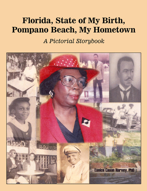 Florida, State of My Birth, Pompano Beach, My Hometown: A Pictorial Storybook