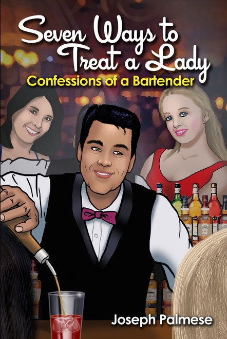 Seven Ways to Treat a Lady: Confessions of a Bartender