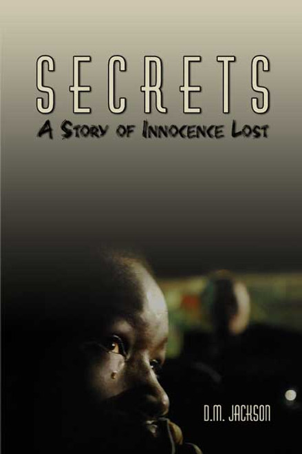 Secrets: A Story of Innocence Lost
