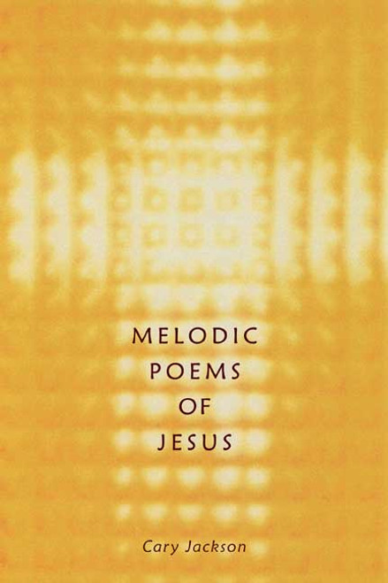 Melodic Poems of Jesus