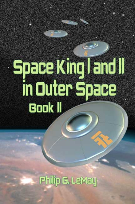 Space King I and II in Outer Space: Book II